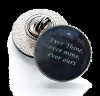 Pin de Solapa Magglass Ever Thine, Ever Mine, Ever Ours